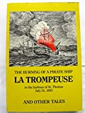 img - for La Trompeuse: The burning of a pirate ship in the harbour ofSt. Thomas, July 21, 1683, and other tales: also the case against Adolph Esmit, Governor of St. Thomas, 1682-1684, harbourer of pirates book / textbook / text book