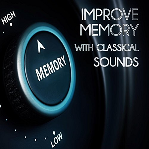 Improve Memory with Classical Sounds - Memory Techniques with Classics, Increase Brain Functions, Classical Vitamin for Memory, Memory Enhancement with Classical, Brain Exercieses