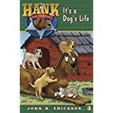 It's a Dog's Life (Hank the Cowdog Book 3)