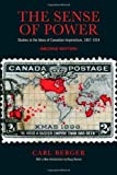 img - for The Sense of Power: Studies in the Ideas of Canadian Imperialism, 1867-1914, Second Edition book / textbook / text book