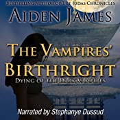 The Vampires' Birthright: Dying of the Dark Vampires, Book 2   Aiden James