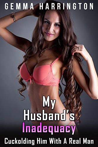 My Husbands Inadequacy Cuckolding Real ebook product image