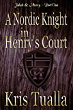 A Nordic Knight in Henry's Court: Jakob & Avery: Book 1 (The Hansen Series - Jakob & Avery)