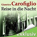 Reise in die Nacht   Gianrico Carofiglio