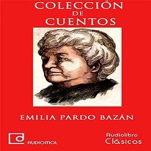 Colección de cuentos de Emilia Pardo Bazán Audiobook