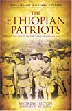 The Ethiopian Patriots: Forgotten Voices of the Italo-Abyssinian War 1935–41 (Spellmount Military Studies)