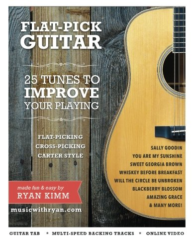 Bluegrass Guitar Picks (Flat-Pick Guitar 1: - 25 Tunes to Improve Your Playing (Volume 1))