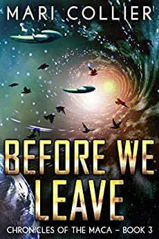 Before We Leave (Chronicles of the Maca Book 3) by [Collier, Mari]
