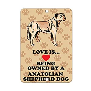 Fastasticdeals Love is Being Owned by Anatolian Shepherd Dog Dog Metal Sign 8 in X 12 in 29