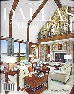 Dallas Style Design Magazine Spring 2016 Premier Issue V