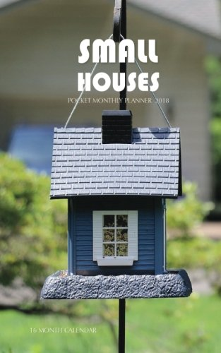 Small Houses Pocket Monthly Planner 2018: 16 Month Calendar PDF