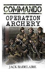 Operation Archery (COMMANDO Book 5)