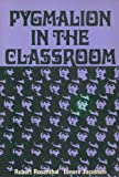 Pygmalion in the Classroom, Robert Rosenthal and Lenore Jacobson, 0030686857