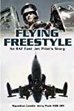 Flying Freestyle: An RAF Fast Jet Pilot s Story