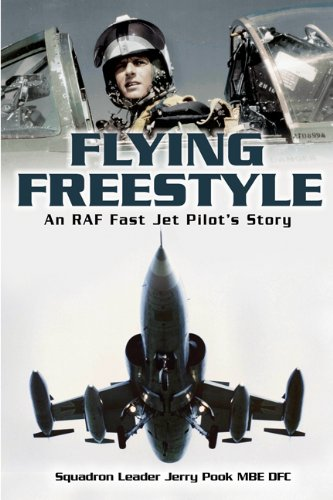 Flying Freestyle: An RAF Fast Jet Pilot's Story (Best Ground Attack Aircraft Of Ww2)