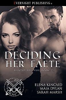 Deciding Her Faete (Beyond the Veil Book 2) by [Dylan, Maia, Kincaid, Elena, Marsh, Sarah]