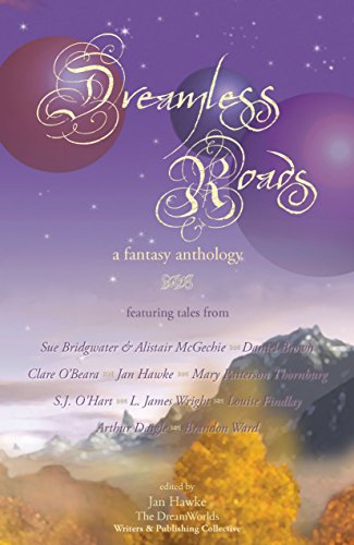 Dreamless Roads: a fantasy anthology by [Hawke, Jan, Bridgwater, Sue, Patterson Thornburg, Mary]