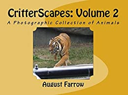 CritterScapes: Volume 2: A Photographic Collection of Animals  (English Edition) por [Farrow, August]