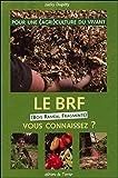 Le BRF (Bois Raméal Fragmenté) vous connaissez ?