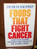Foods That Fight Cancer, Patricia Hausman, 0892562498