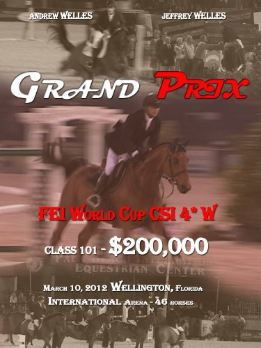 Horse Jumping CSI 4*-W Grand Prix $200.000 March 10 2012 Wellington - Wellington Beach