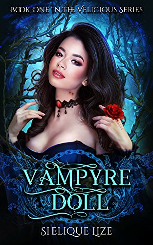 Vampyre Doll: Book One In The Velicious Series by [Lize, Shelique]