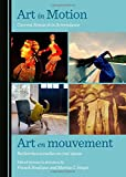 art in motion current research in screendance art en mouvement recherches actuelles en cine danse english and french edition