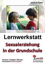 Lernwerkstatt Sexualerziehung in der Grundschule