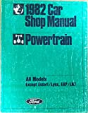 1982 Ford Car Shop Manual, Powertrain, all Models except Escort/ Lynx, EXP/LN7, FPS-365-126-82D