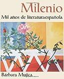 Milenio : Mil Aos de Literatura Espaola, Mujica, Bárbara, 0471241121