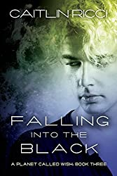Falling Into the Black (A Planet Called Wish Book 3)