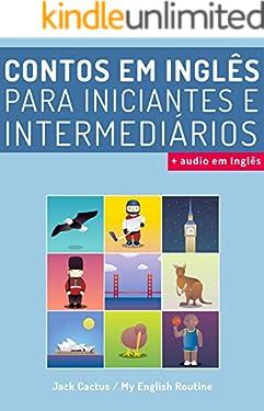 Aprenda Inglês com Contos para Iniciantes: Melhore sua habilidade de leitura e compreensão auditiva em Inglês (English Edition)