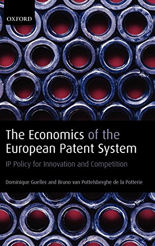 The Economics of the European Patent System: IP Policy for Innovation and Competition
