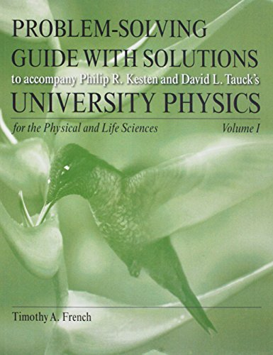 Problem Solving Guide with Solutions for University Physics for the Physical and Life Sciences, Volume 1