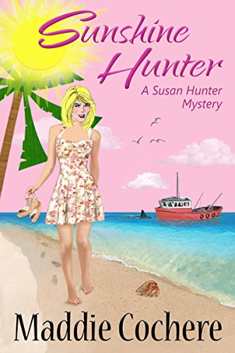 Sunshine Hunter (A Susan Hunter Mystery Book 1)