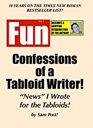 Confessions Of A Tabloid Writer!: News I Wrote For The Tabloids!
