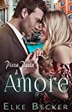 pasta amore - Pizza, Pasta & Amore (German Edition)