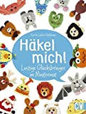 Häkel mich!: Lustige Glücksbringer im Miniformat