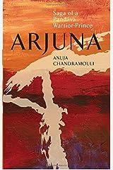 Arjuna Saga of A Pandava Warrior-Prince: 1 Paperback