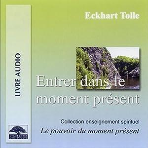 Entrer dans le moment présent | Livre audio