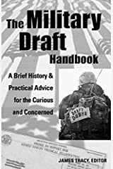 The Military Draft Handbook: A Brief History And Practical Advice for the Curious And Concerned (Paperback) Paperback