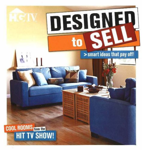 Designed to Sell: Make any home the hottest property on the block with expert advice from the popular HGTV series (Best Way To Sell Home By Owner)