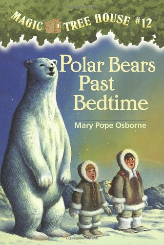 Polar Bears Past Bedtime (Magic Tree House, #12) - Book #12 of the Das magische Baumhaus