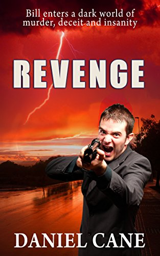 REVENGE: THRILLER - A crazed cult leader destroys Bill's life, now he must avenge his girlfriend's death. A Short Story