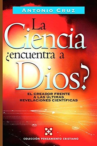 La ciencia, ¿encuentra a Dios? (Pensamiento Cristiano/ Christian Thought) (Spanish Edition)