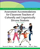 Assessment Accommodations for Classroom Teachers of Culturally and Linguistically Diverse Students (2nd Edition) (Pearson Resources for Teaching English Learners)