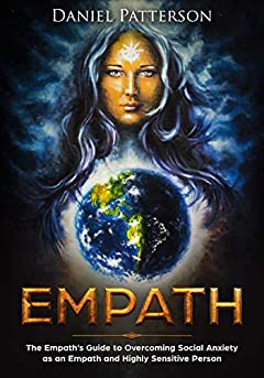 Empath:  The Empath�s Guide to Overcoming Social Anxiety as an Empath and Highly Sensitive Person