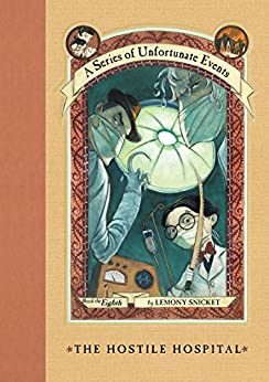 A Series of Unfortunate Events #8: The Hostile Hospital by [Snicket, Lemony]
