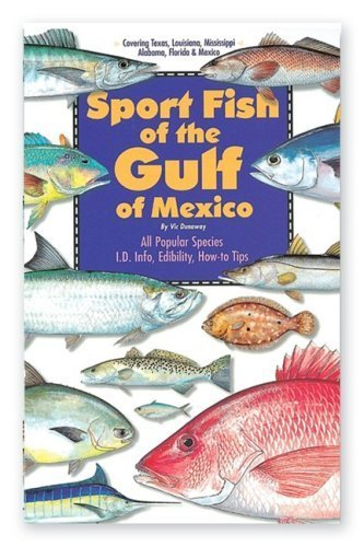 Florida Sportsman Sport Fish of the Gulf of Mexico Book by Vic Dunaway (2000-04-01)