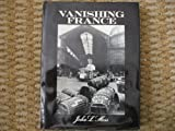 Vanishing France, John L. Hess, 0812904834